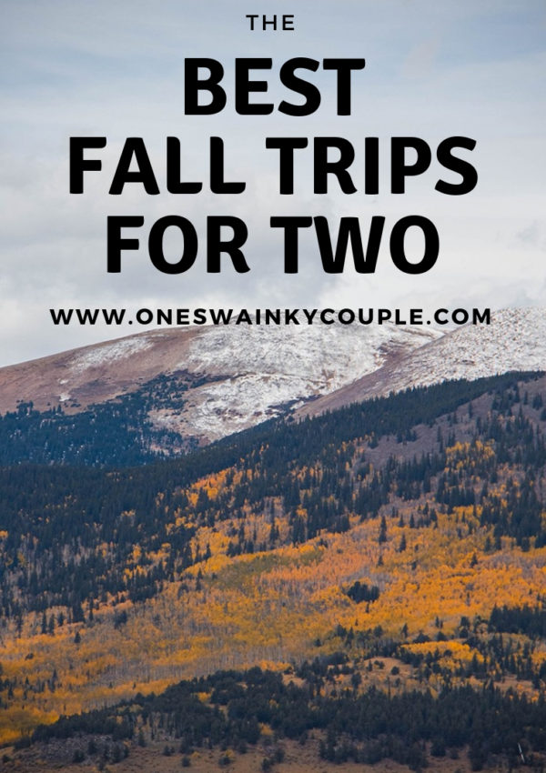 The Best Fall Trips For Two People
